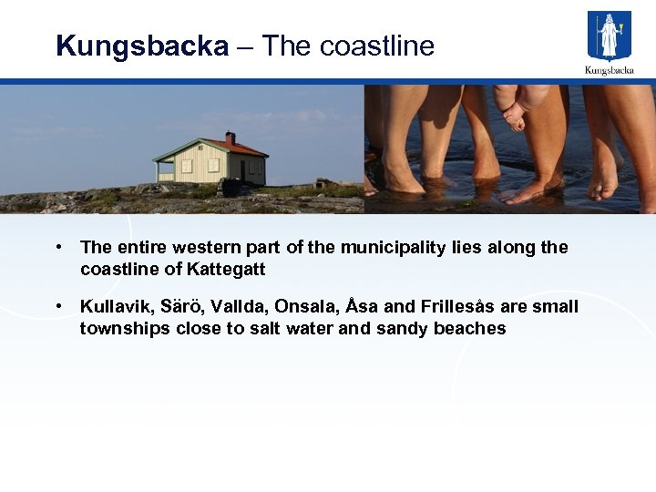 Kungsbacka – The coastline • The entire western part of the municipality lies along