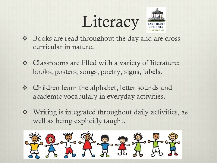 Literacy v Books are read throughout the day and are cross- curricular in nature.