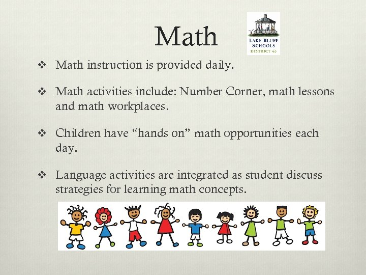 Math v Math instruction is provided daily. v Math activities include: Number Corner, math