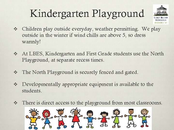 Kindergarten Playground v Children play outside everyday, weather permitting. We play outside in the