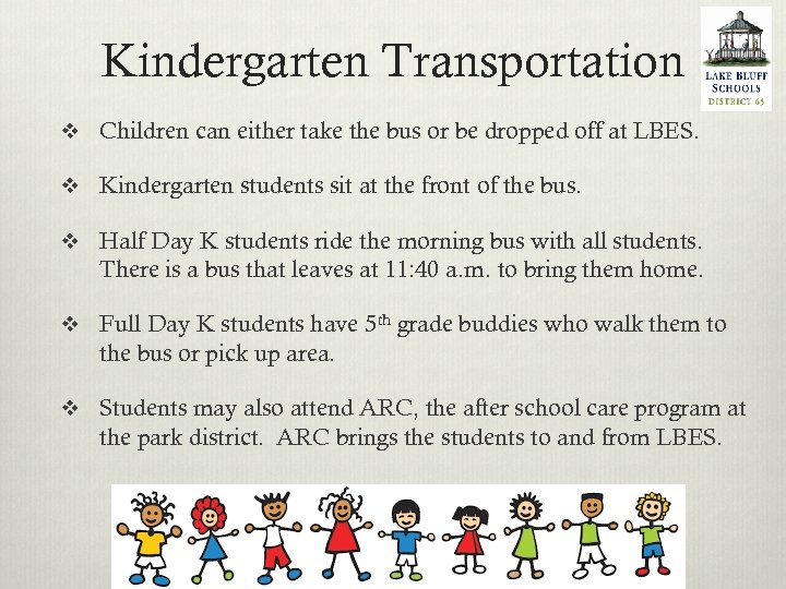 Kindergarten Transportation v Children can either take the bus or be dropped off at