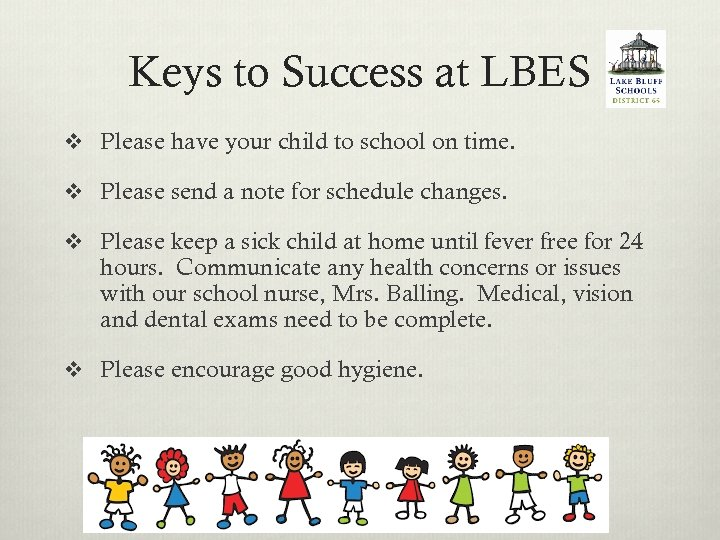 Keys to Success at LBES v Please have your child to school on time.