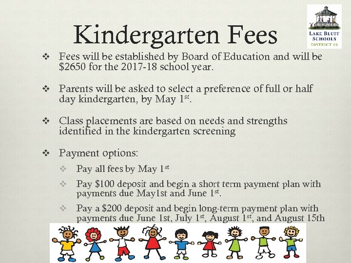 Kindergarten Fees v Fees will be established by Board of Education and will be