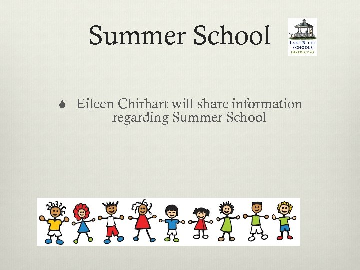 Summer School S Eileen Chirhart will share information regarding Summer School