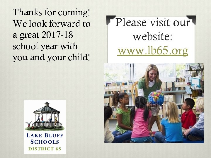 Thanks for coming! We look forward to a great 2017 -18 school year with