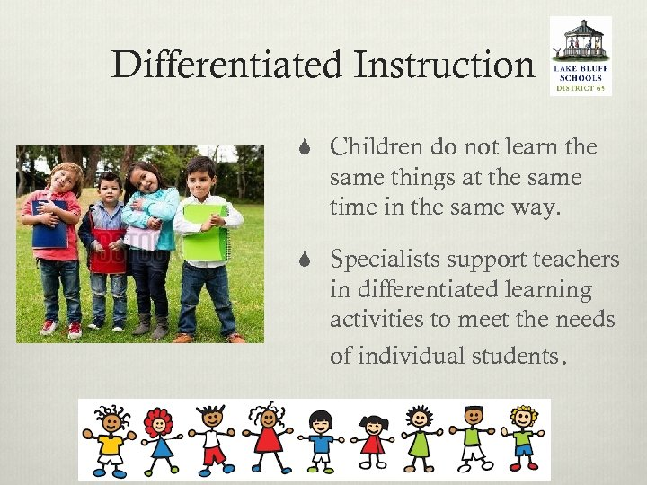 Differentiated Instruction S Children do not learn the same things at the same time