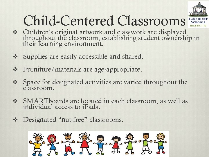 Child-Centered Classrooms v Children's original artwork and classwork are displayed throughout the classroom, establishing