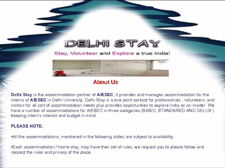 About Us Delhi Stay is the accommodation partner of AIESEC, it provides and manages