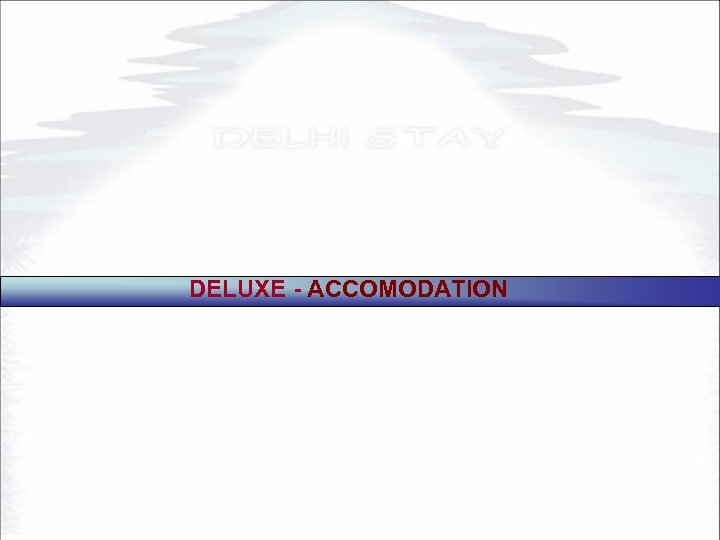 DELUXE - ACCOMODATION