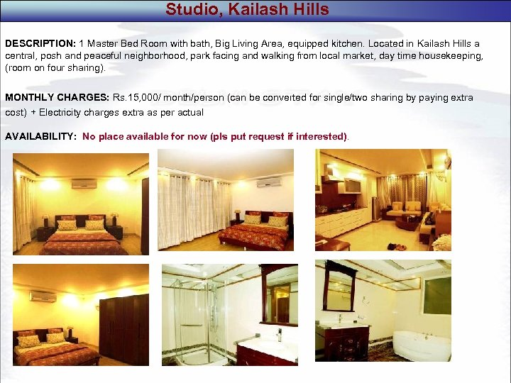 Studio, Kailash Hills DESCRIPTION: 1 Master Bed Room with bath, Big Living Area, equipped