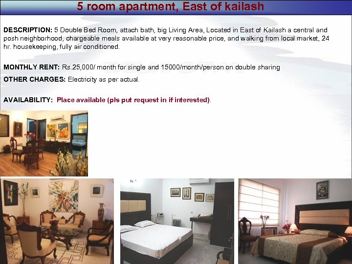 5 room apartment, East of kailash DESCRIPTION: 5 Double Bed Room, attach bath, big