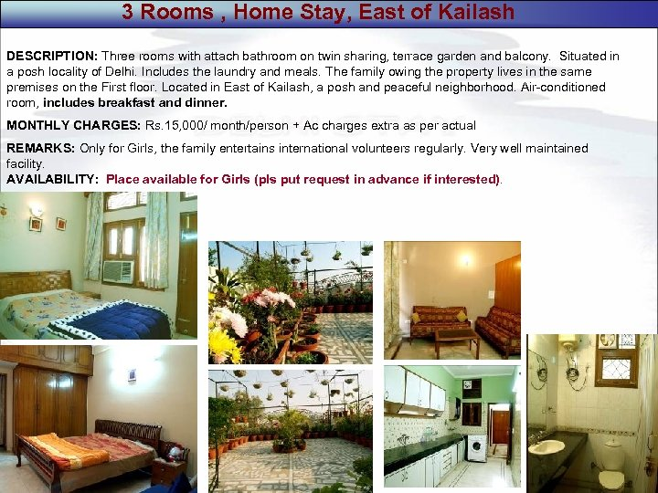 3 Rooms , Home Stay, East of Kailash DESCRIPTION: Three rooms with attach bathroom