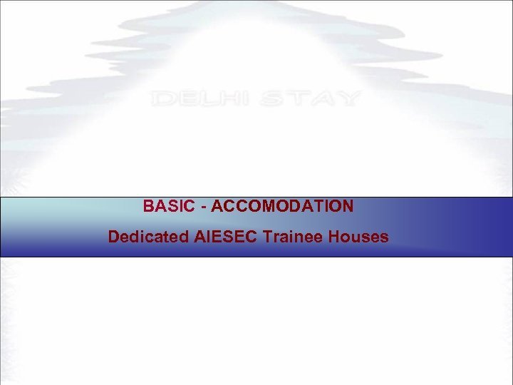 BASIC - ACCOMODATION Dedicated AIESEC Trainee Houses