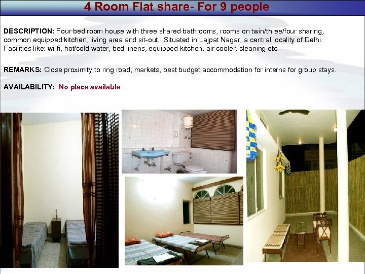 4 Room Flat share- For 9 people DESCRIPTION: Four bed room house with three