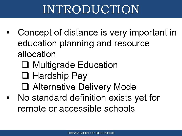 INTRODUCTION • Concept of distance is very important in education planning and resource allocation