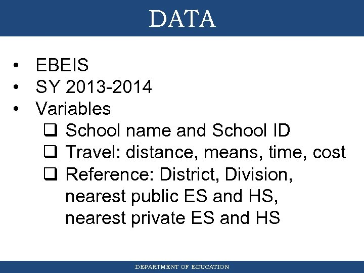 DATA • EBEIS • SY 2013 -2014 • Variables q School name and School