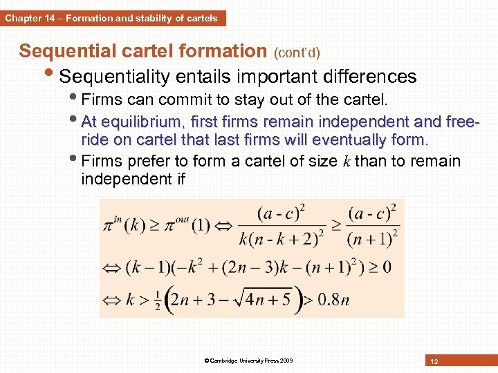 Chapter 14 – Formation and stability of cartels Sequential cartel formation (cont'd) • Sequentiality