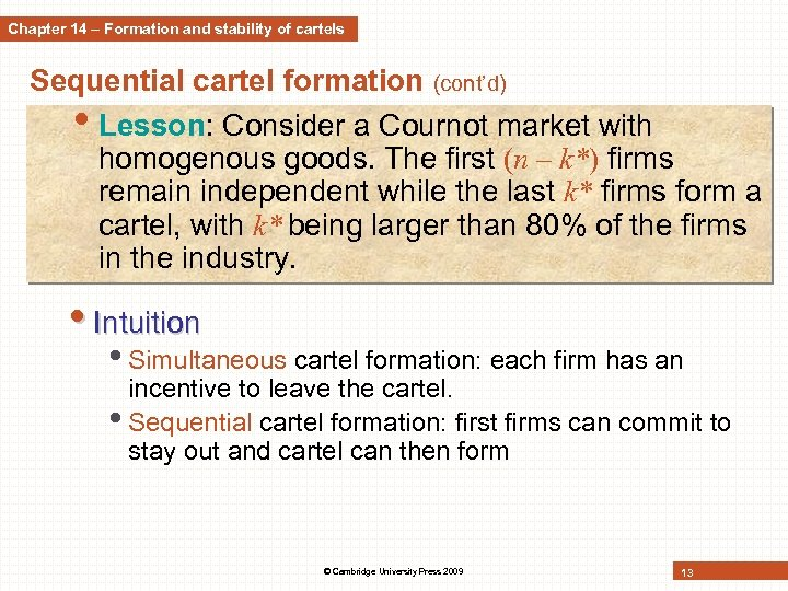 Chapter 14 – Formation and stability of cartels Sequential cartel formation (cont'd) • Lesson: