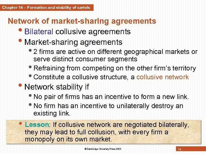 Chapter 14 – Formation and stability of cartels Network of market-sharing agreements • Bilateral