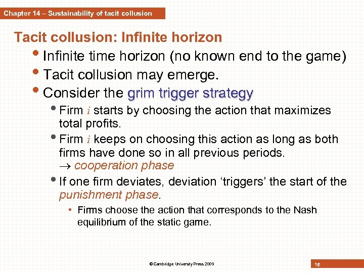 Chapter 14 – Sustainability of tacit collusion Tacit collusion: Infinite horizon • Infinite time