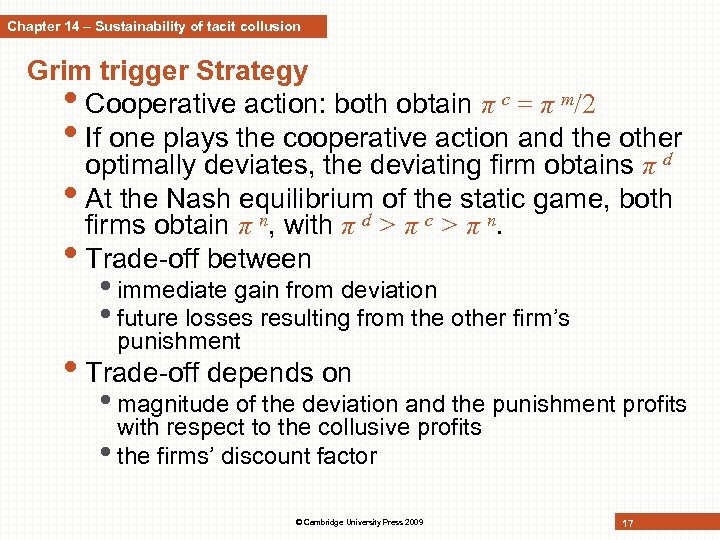 Chapter 14 – Sustainability of tacit collusion Grim trigger Strategy • Cooperative action: both