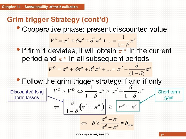 Chapter 14 – Sustainability of tacit collusion Grim trigger Strategy (cont'd) • Cooperative phase: