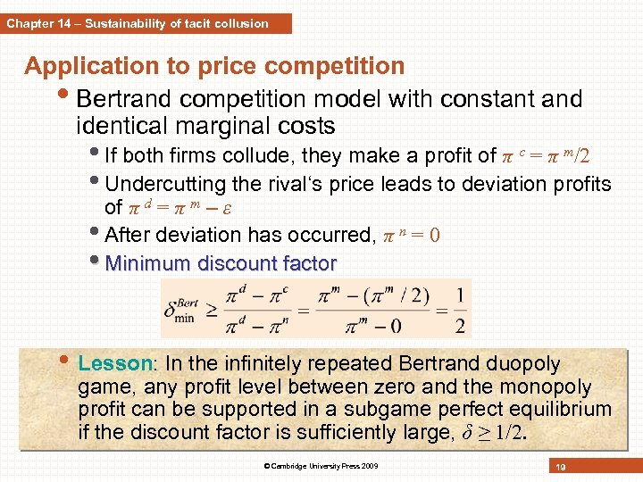 Chapter 14 – Sustainability of tacit collusion Application to price competition • Bertrand competition