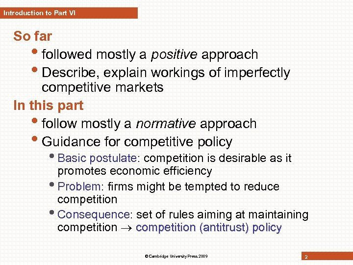 Introduction to Part VI So far • followed mostly a positive approach • Describe,