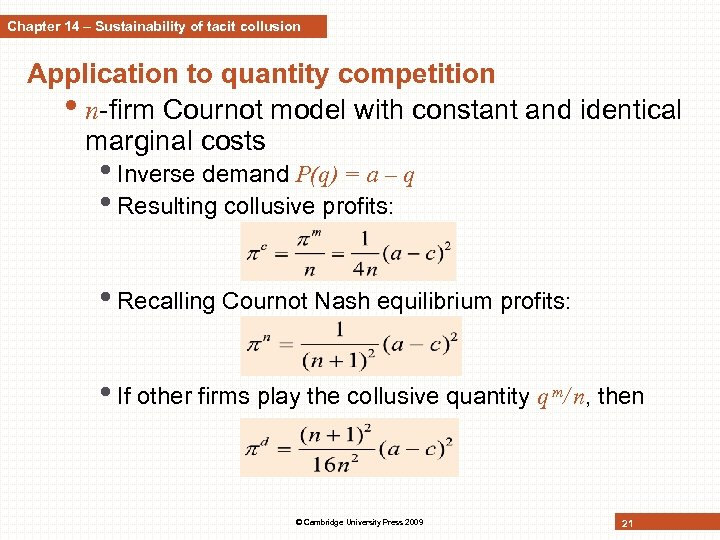 Chapter 14 – Sustainability of tacit collusion Application to quantity competition • n-firm Cournot