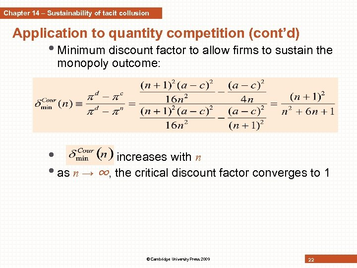 Chapter 14 – Sustainability of tacit collusion Application to quantity competition (cont'd) • Minimum