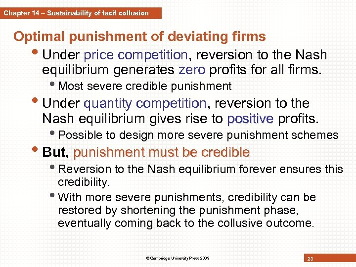 Chapter 14 – Sustainability of tacit collusion Optimal punishment of deviating firms • Under