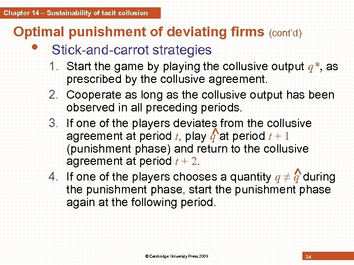 Chapter 14 – Sustainability of tacit collusion Optimal punishment of deviating firms (cont'd) •