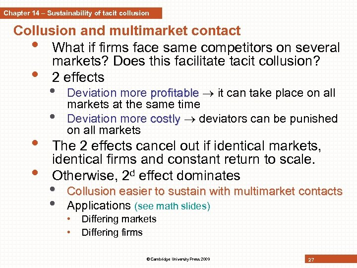 Chapter 14 – Sustainability of tacit collusion Collusion and multimarket contact • What if