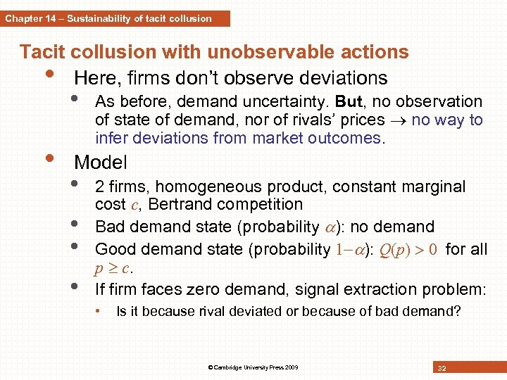 Chapter 14 – Sustainability of tacit collusion Tacit collusion with unobservable actions • Here,