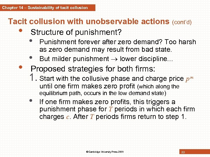 Chapter 14 – Sustainability of tacit collusion Tacit collusion with unobservable actions • Structure