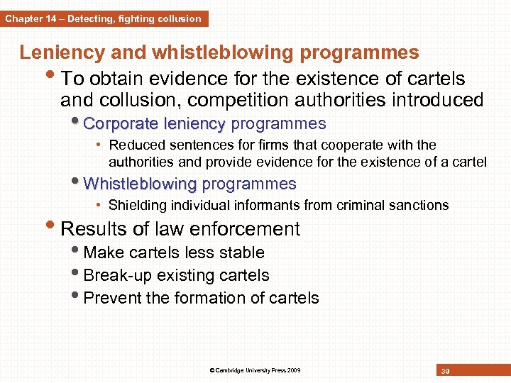 Chapter 14 – Detecting, fighting collusion Leniency and whistleblowing programmes • To obtain evidence