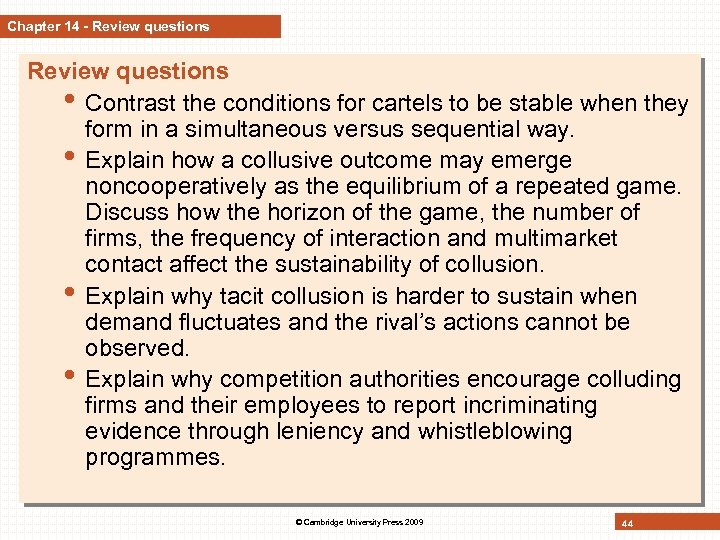 Chapter 14 - Review questions • Contrast the conditions for cartels to be stable