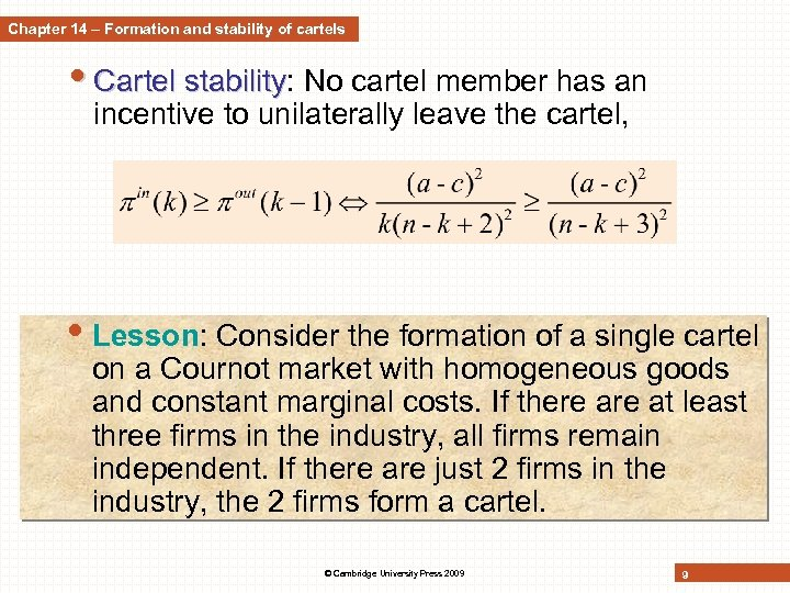 Chapter 14 – Formation and stability of cartels • Cartel stability: No cartel member