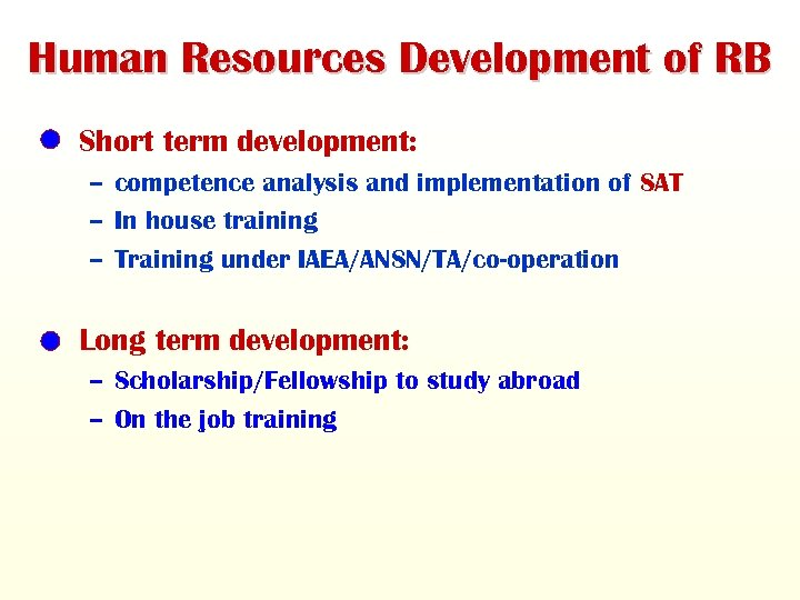 Human Resources Development of RB • Short term development: – competence analysis and implementation