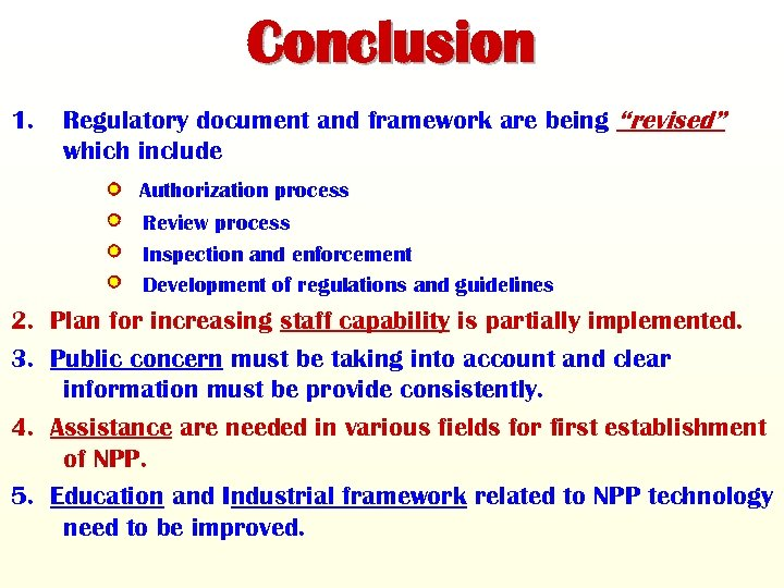 """Conclusion 1. Regulatory document and framework are being """"revised"""" which include Authorization process Review"""