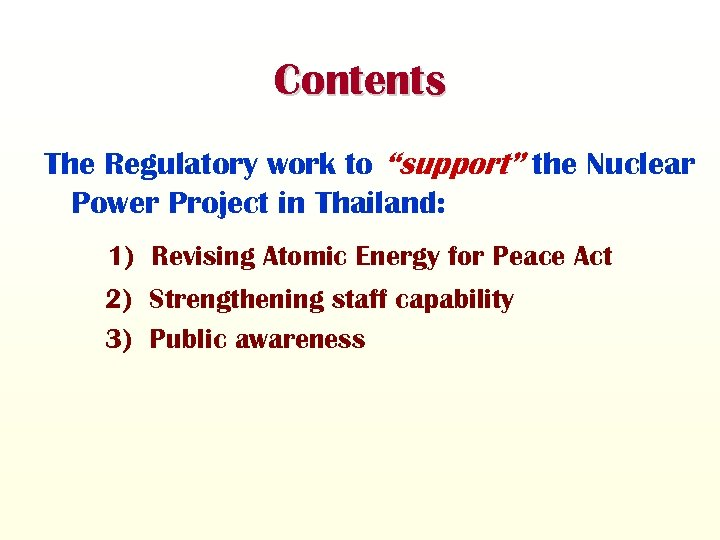 """Contents The Regulatory work to """"support"""" the Nuclear Power Project in Thailand: 1) Revising"""