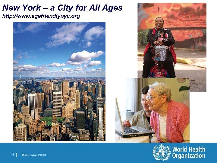 New York – a City for All Ages http: //www. agefriendlynyc. org 11 |