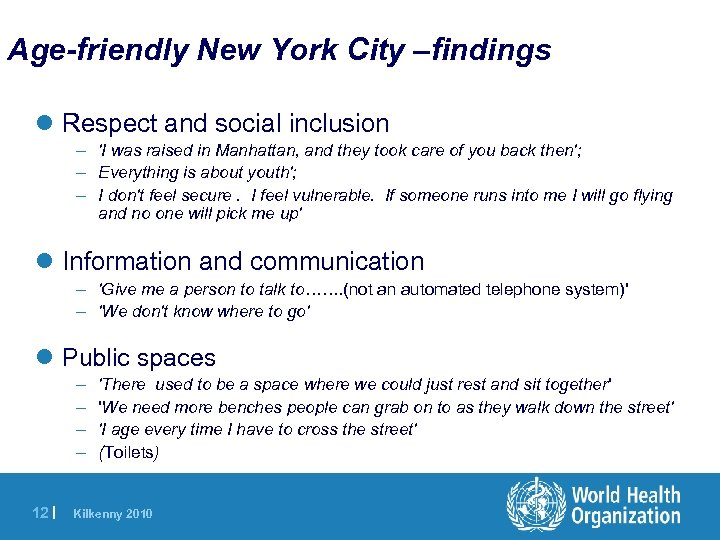 Age-friendly New York City –findings l Respect and social inclusion – 'I was raised