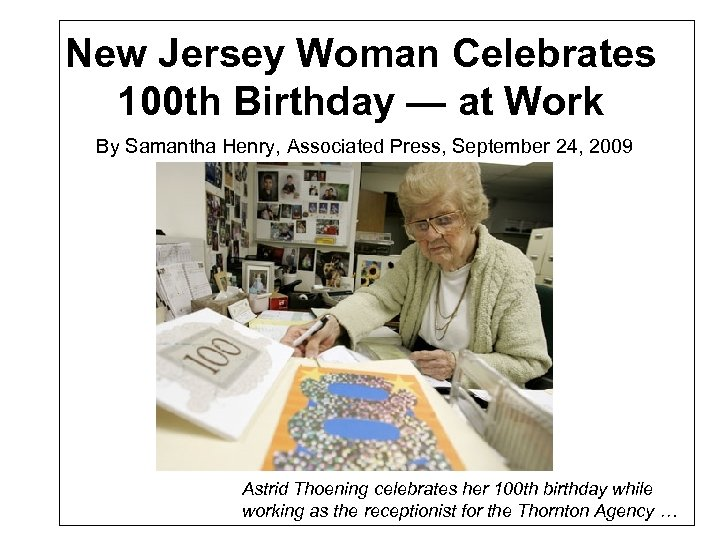 New Jersey Woman Celebrates 100 th Birthday — at Work By Samantha Henry, Associated