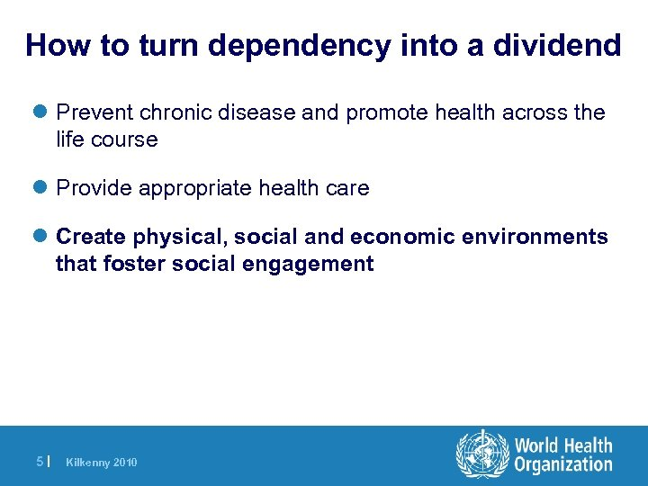 How to turn dependency into a dividend l Prevent chronic disease and promote health