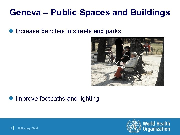 Geneva – Public Spaces and Buildings l Increase benches in streets and parks l