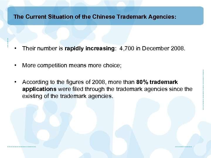 The Current Situation of the Chinese Trademark Agencies: • Their number is rapidly increasing: