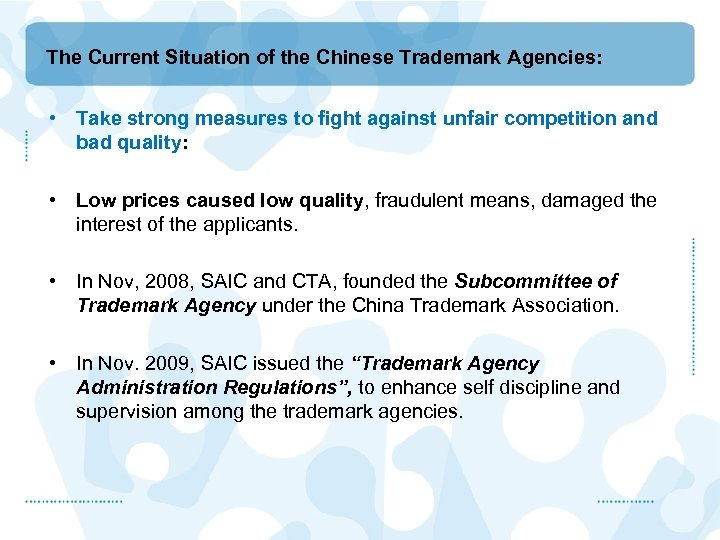 The Current Situation of the Chinese Trademark Agencies: • Take strong measures to fight