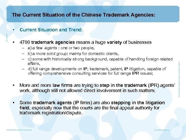 The Current Situation of the Chinese Trademark Agencies: • Current Situation and Trend: •