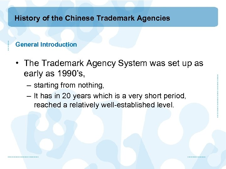 History of the Chinese Trademark Agencies General Introduction • The Trademark Agency System was
